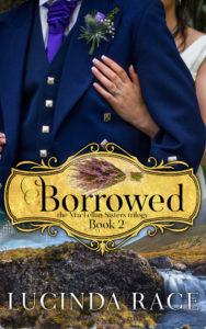 Borrowed, Book 2 in the MacLellan Sisters Trilogy, by Lucinda Race
