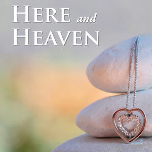 Between Here and Heaven by Lucinda Race
